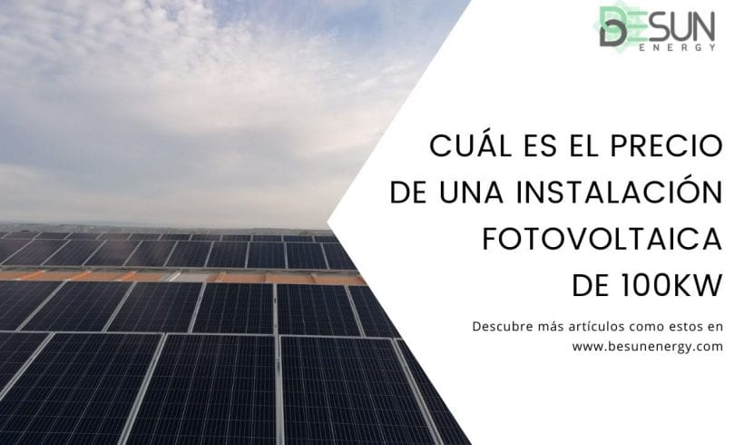Cuál es el precio de una instalación fotovoltaica de 100kw